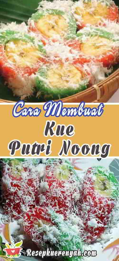 Cara membuat kue putri noong