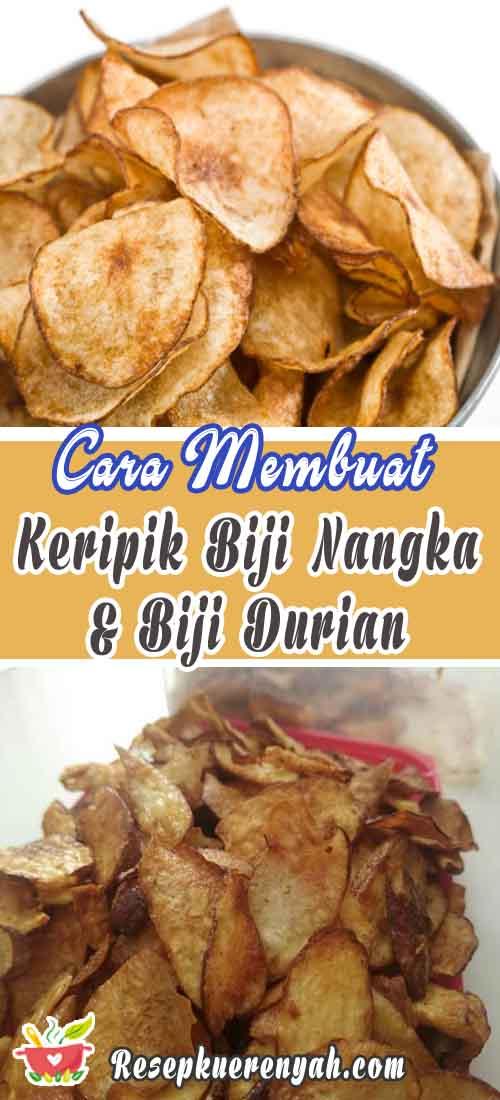 Cara membuat keripik biji nangka dan durian
