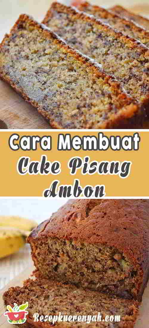 Cara-Membuat-Cake-Pisang-Ambon