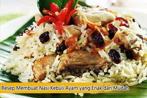 Resep Cara Membuat Nasi Kebuli Ayam yang Enak dan Mudah