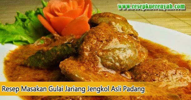 Resep Masakan Gulai Jariang Jengkol Asli Padang