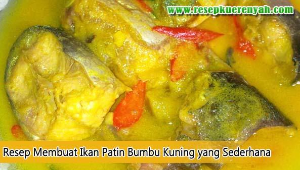 Resep Cara Membuat Ikan Patin Bumbu Kuning