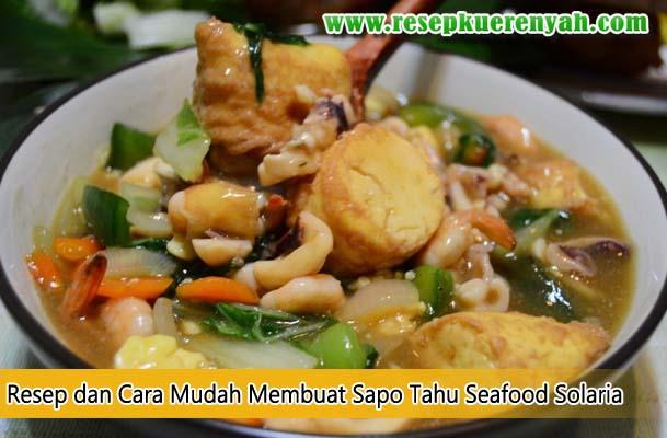 Resep Cara Mudah Membuat Sapo Tahu Seafood Solaria