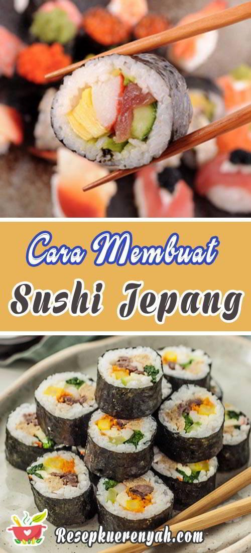 Cara membuat sushi Jepang asli