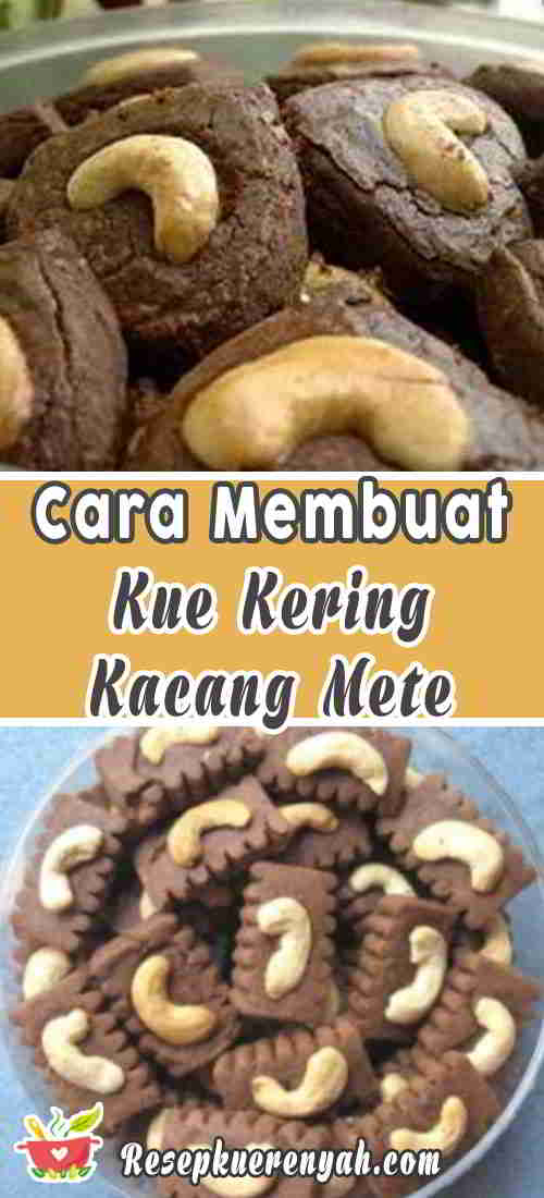 Resep Kue Kering Kacang Mete Cokelat Enak