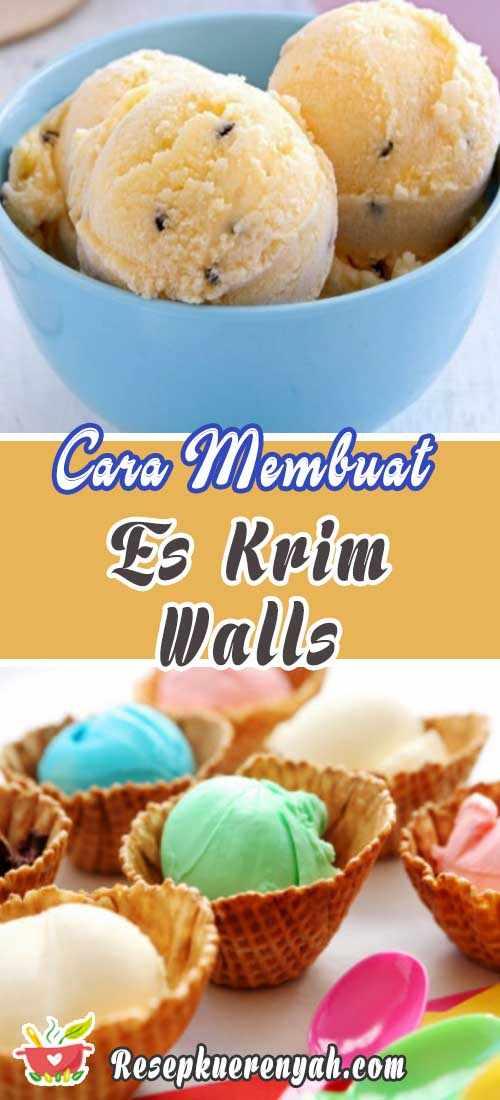 Cara Membuat Es Krim Walls