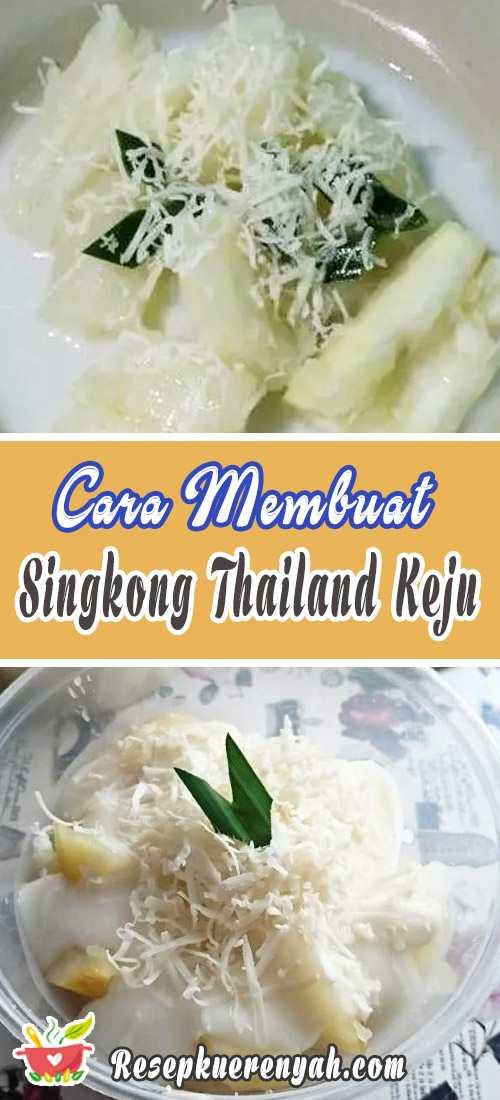 Cara Membuat Singkong Thailand Keju