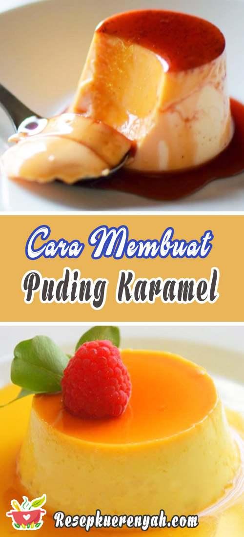 Cara Membuat Puding Karamel