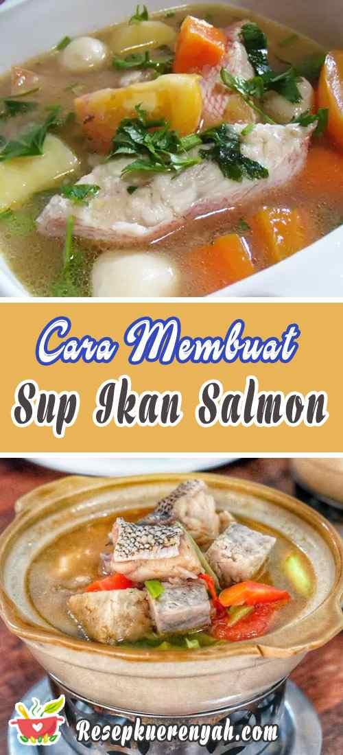 Cara Membuat Sup Ikan Salmon