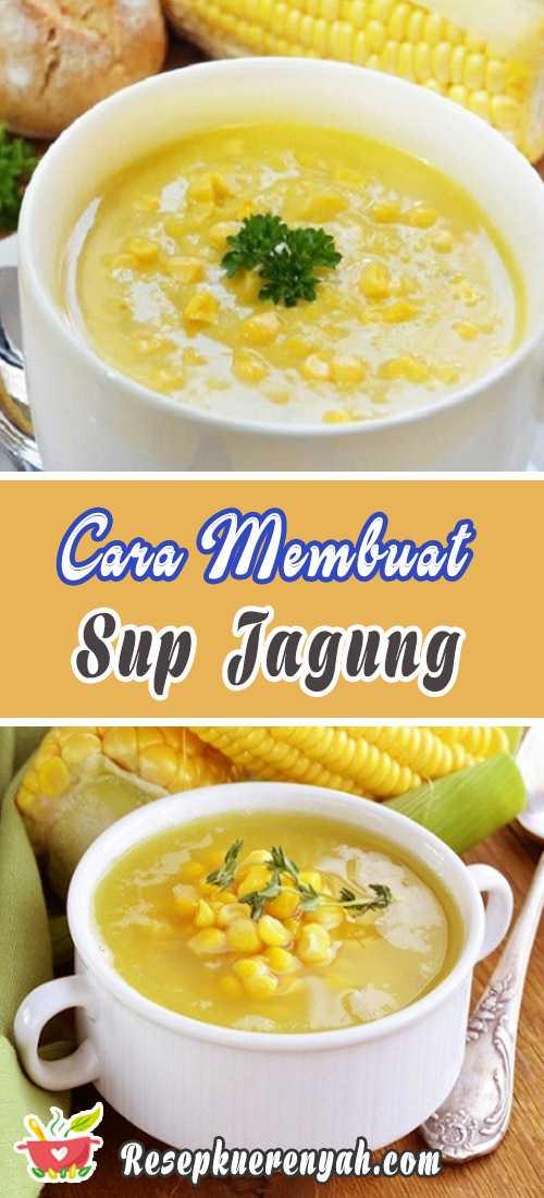 Cara Membuat Sup Jagung Manis