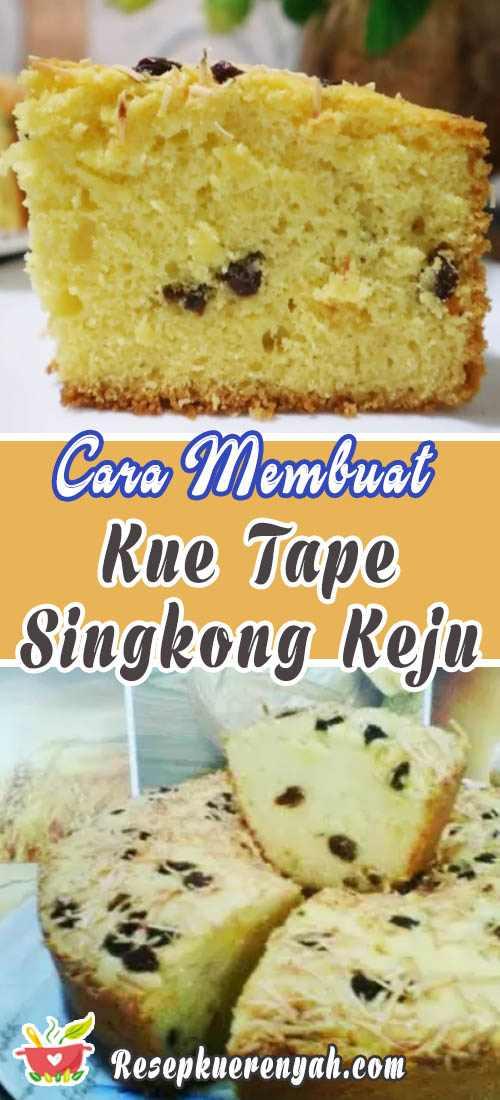 Cara Membuat Kue Tape Singkong Keju Kismis