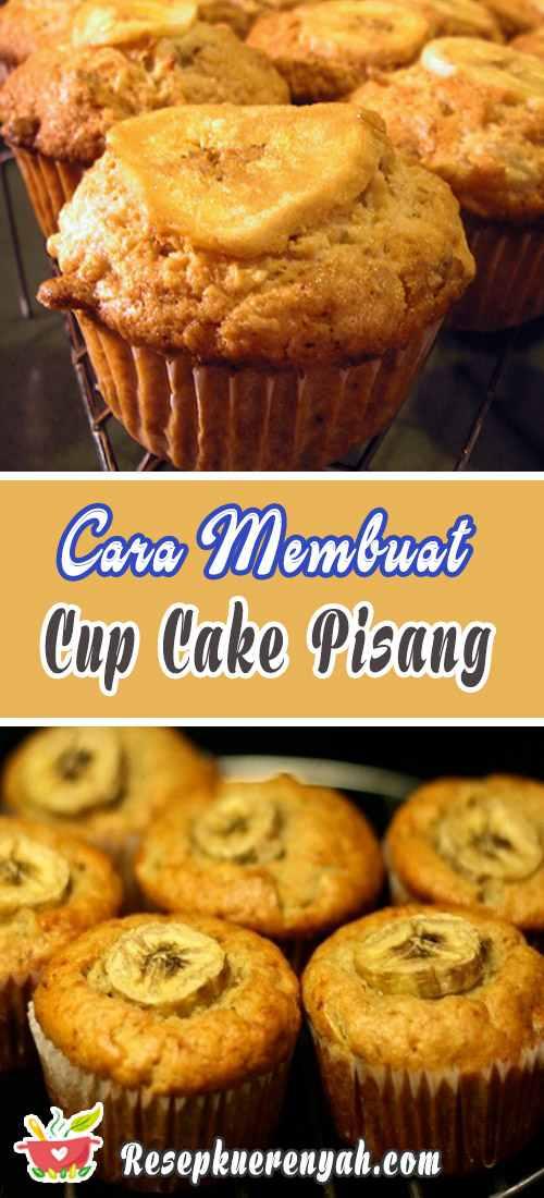 Cara Membuat Cup Cake Pisang