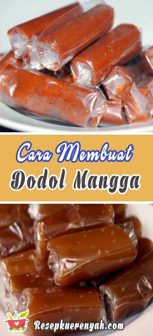Cara Membuat Dodol Mangga