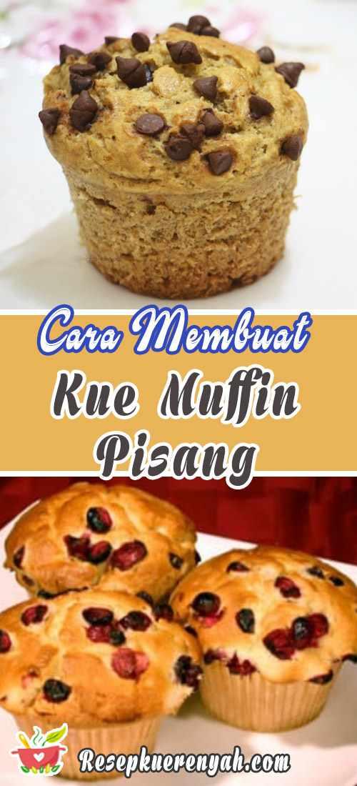 Cara Membuat Kue Muffin Pisang