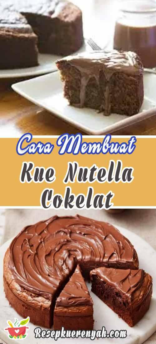 Cara Membuat Kue Nutella Cokelat