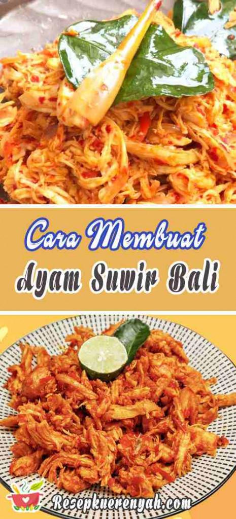 Cara Membuat Ayam Suwir Bali