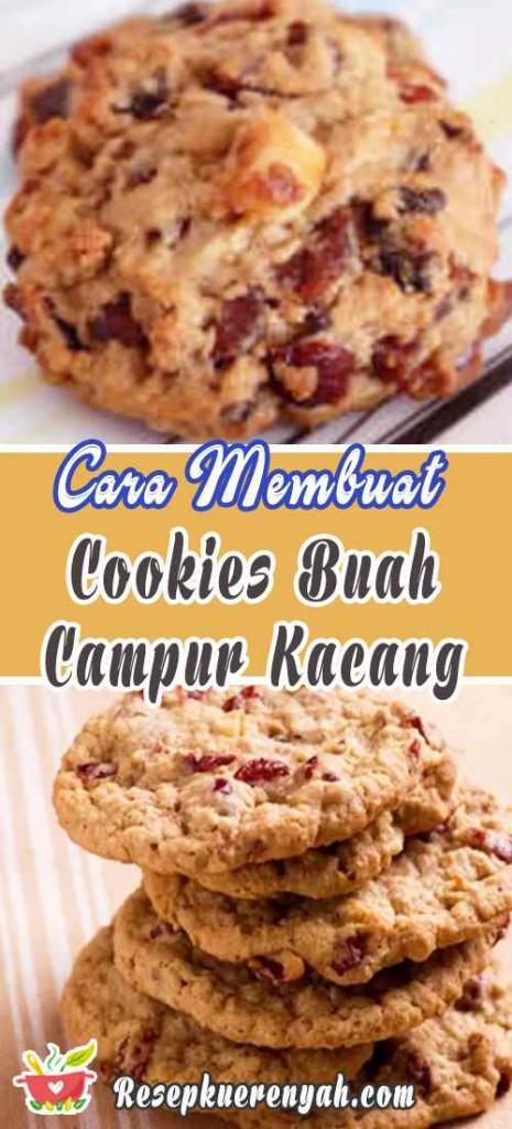 Cara Membuat Cookie Buah Campur Kacang