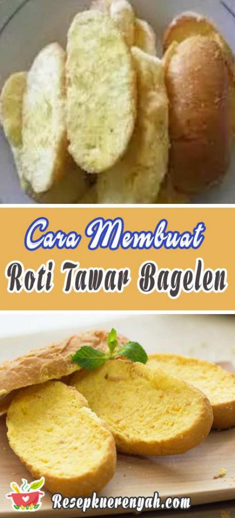 Cara Membuat Roti Bagelen