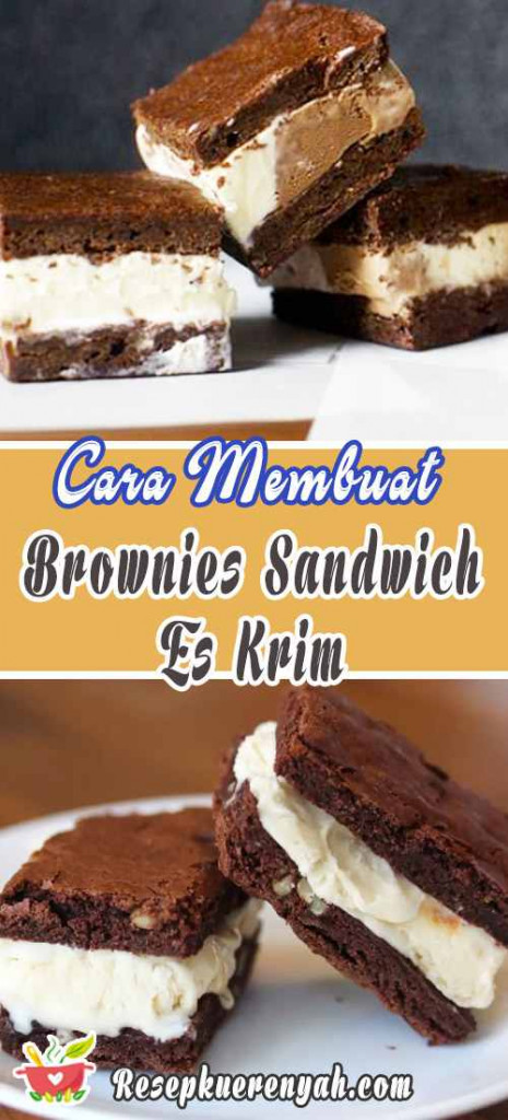 Cara Membuat Brownies Sandwich Es Krim