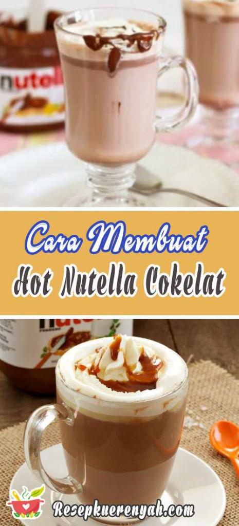 Cara Membuat Hot Nutella Cokelat