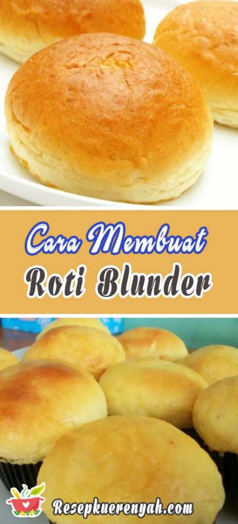 Cara Membuat Roti Bluder