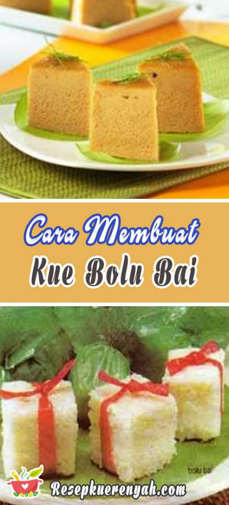 Cara Membuat Kue Bolu Bai