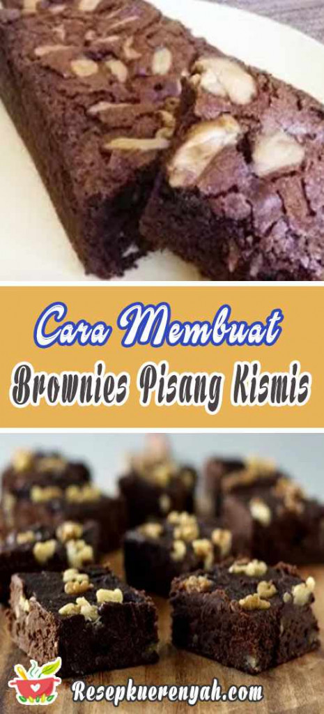 Cara Membuat Brownies Pisang Kismis