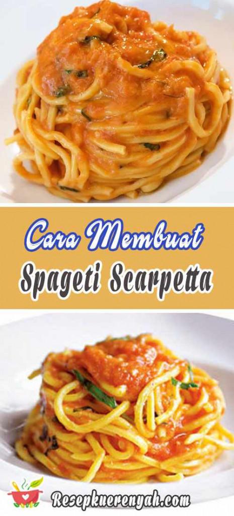 Cara Membuat Spageti Scarpetta