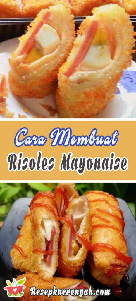 Cara Membuat Risoles Mayonaise