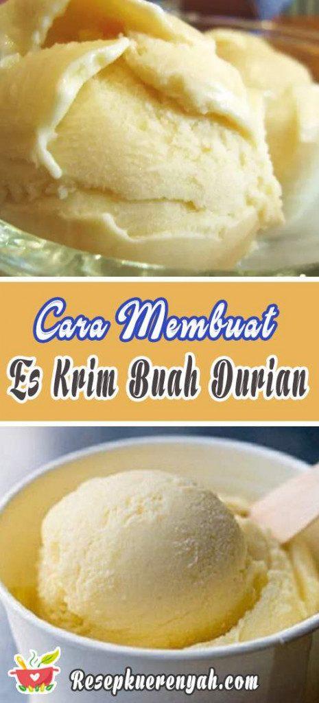Cara Membuat Es Krim Buah Durian